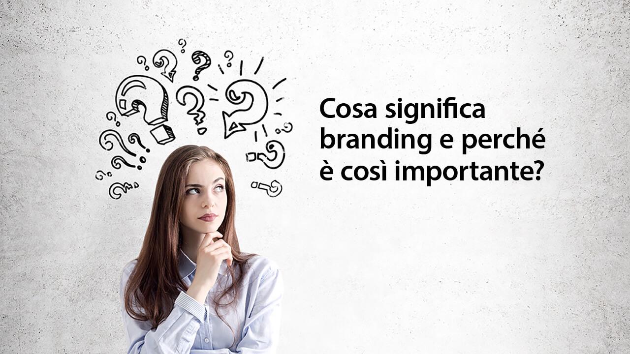 donna si chiede cosa significa branding